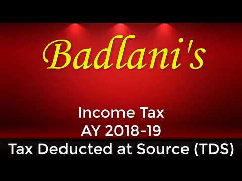 Income Tax : AY 18-19 : TDS : Lecture 1 : Tax Deducted at Source