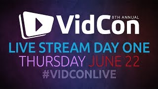 #VidConLive 2017 - Day 1