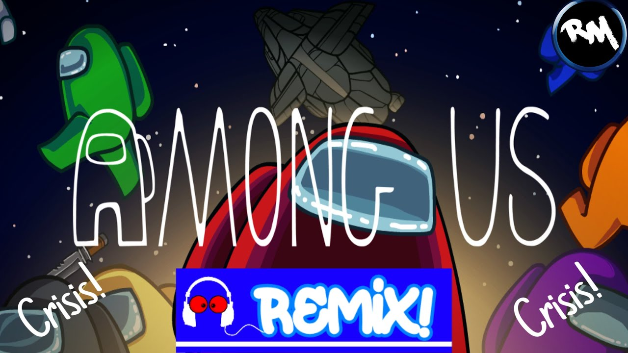 Among Us (Crisis Remix) -RM @DashieGames
