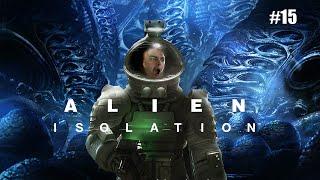 Alien Isolation #15 INTO THE NEST!