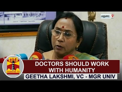 Doctors should work with humanity - Geetha Lakshmi, Vice Chancellor - MGR University