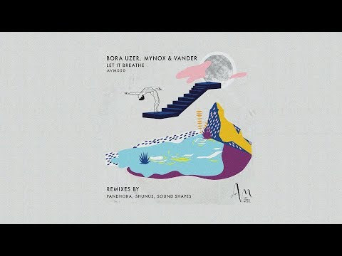Bora Uzer, Mynox & Vander - Let It Breathe [Art Vibes]
