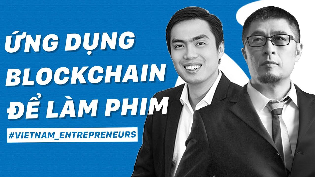 Ứng dụng blockchain vào ngành giải trí: Xu hướng tương lai?  Vietnam Entrepreneurs