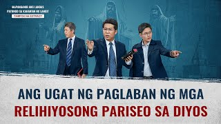 """""""Mapanganib Ang Landas Papunta sa Kaharian Ng Langit"""" Clip 5 - Bakit Kinokontra ng mga Fariseo ang Diyos?"""