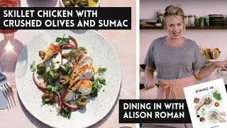 Alison Roman's Skillet Chicken with Crushed Olives and Sumac - A Dining In Cookbook Video