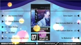 Abdussamed Selam - Sana Geleyim Allah'ım