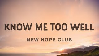 New Hope Club - Know Me Too Well (Lyrics) | I spend my weekends tryna get you off