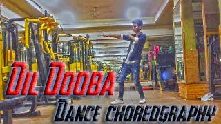 Dil Dooba / Dance choreography by sagar koirala