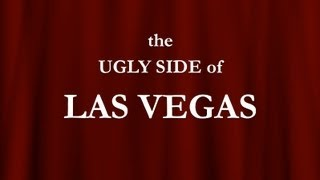 THE UGLY SIDE OF LAS VEGAS
