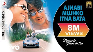 Ajnabi Mujhko Itna Bata Full Video - Pyaar To Hona Hi Tha|Kajol, Ajay|Asha Bhosle,Udit N - yt to mp4