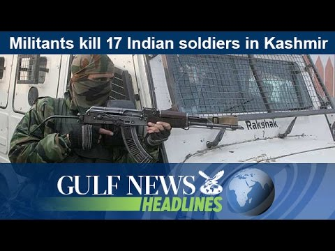 Militants kill 17 Indian soldiers in Kashmir - GN Headlines