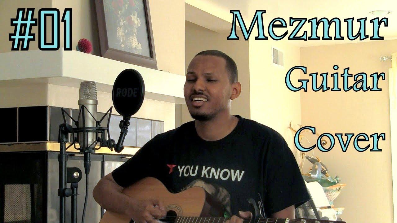 Mezmur Guitar Cover Amharic Songs Chords Chordify
