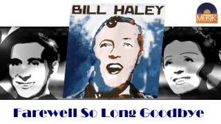 Bill Haley - Farewell So Long Goodbye (HD) Officiel Seniors Musik
