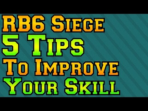 Rainbow Six Siege - 5 Tips to Improve Your Skill