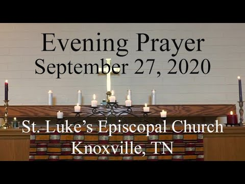Evening Prayer_17 Pentecost_St. Luke's Episcopal Church, Knoxville, TN