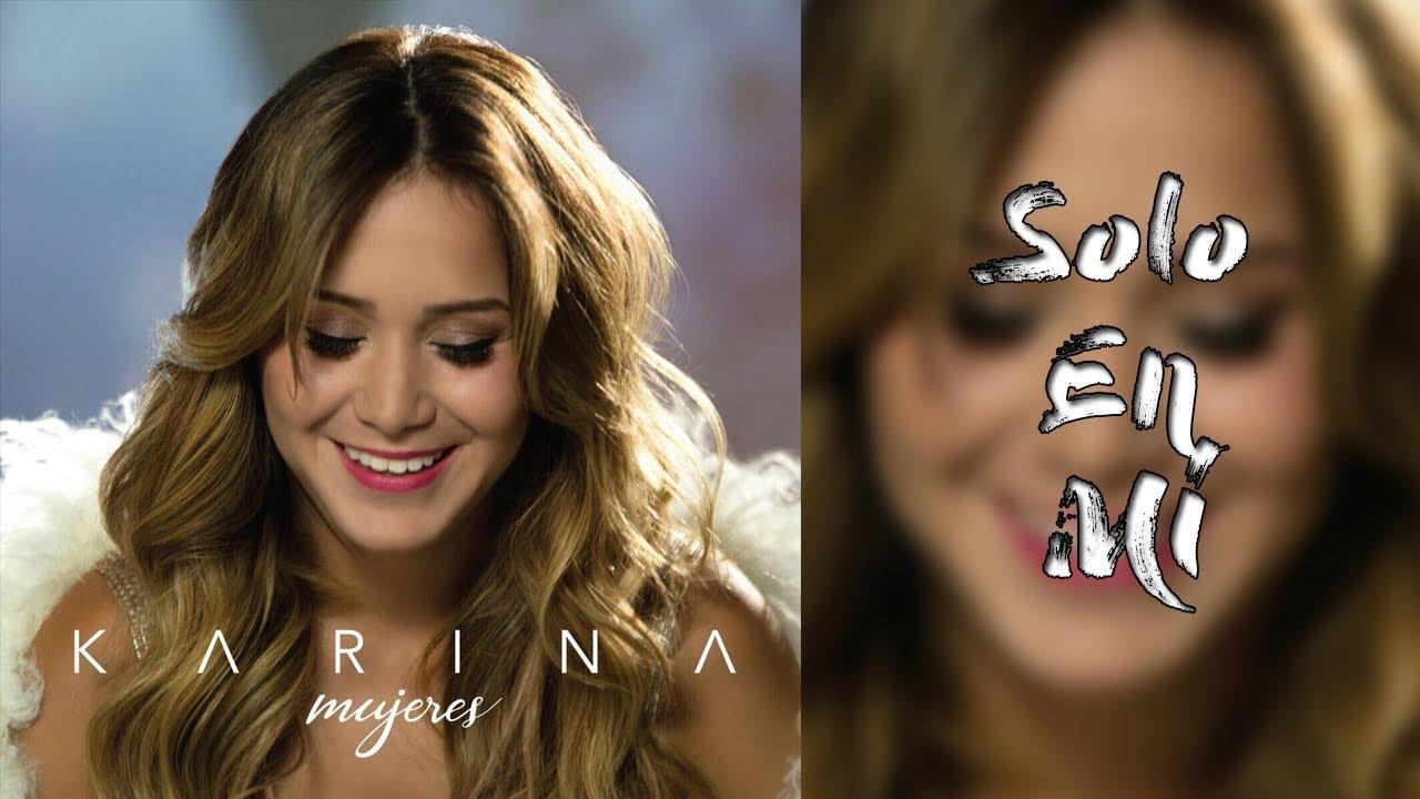 10 Karina Solo En Mi Video Con Letra 2017