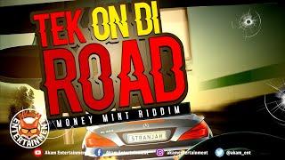 Stranjah Miller - Tek On The Road [Money Mint Riddim] March 2020