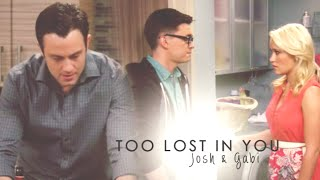 Josh & Gabi II young and hungry  - Too lost in you