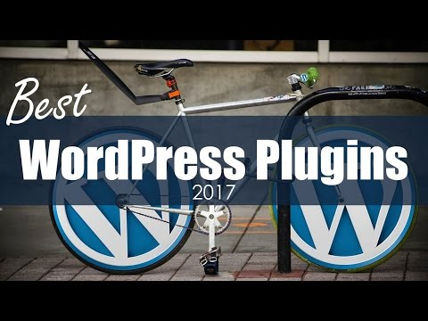 10 Best WordPress Plugins 2017 – Must-Have WordPress Plugins for Every Site