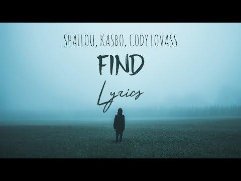 Shallou & Kasbo ft. Cody Lovaas - Find (Lyrics)