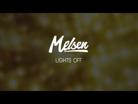 Melsen - Lights Off