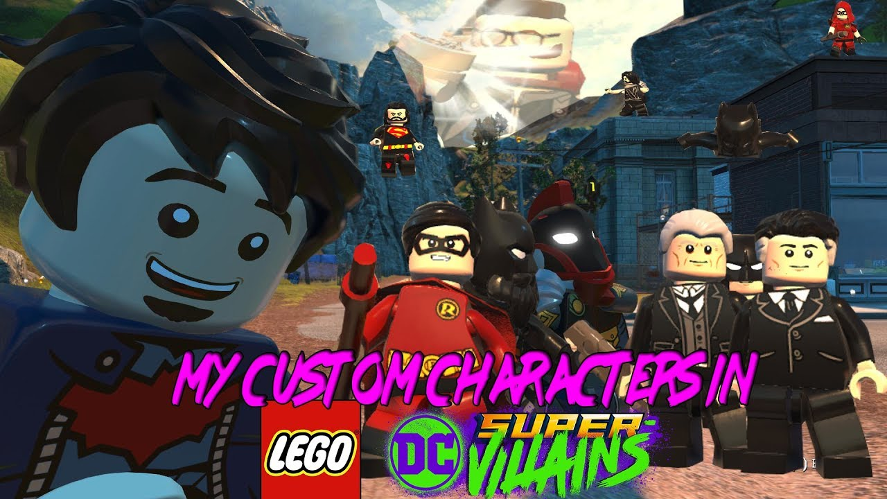 My Custom Characters In Lego Dc Super Villains Youtube