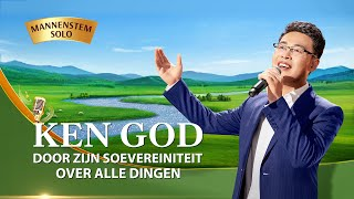 Christelijk lied 'Ken God door Zijn soevereiniteit over alle dingen' (Dutch subtitles)