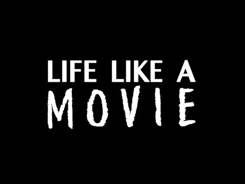 Life Like a Movie Full online