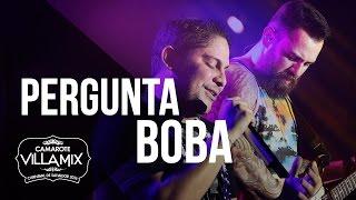 Baixar Pergunta boba - Jorge e Mateus - Camarote Villa Mix 2016