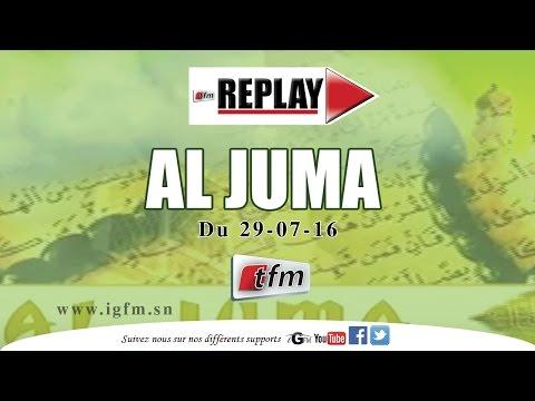 Al Juma du 29 juillet 2016 - Présentation : Oustaz Ndiaga Seck - TFM