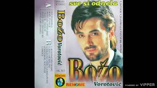 Download Bozo Vorotovic - Boze cuvaj je - (Audio 2001) Mp3