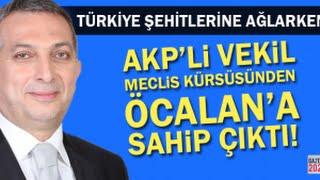 AKP'li Vekil Meclis Kürsüsünden Öcalan'a Sahip Çıktı!