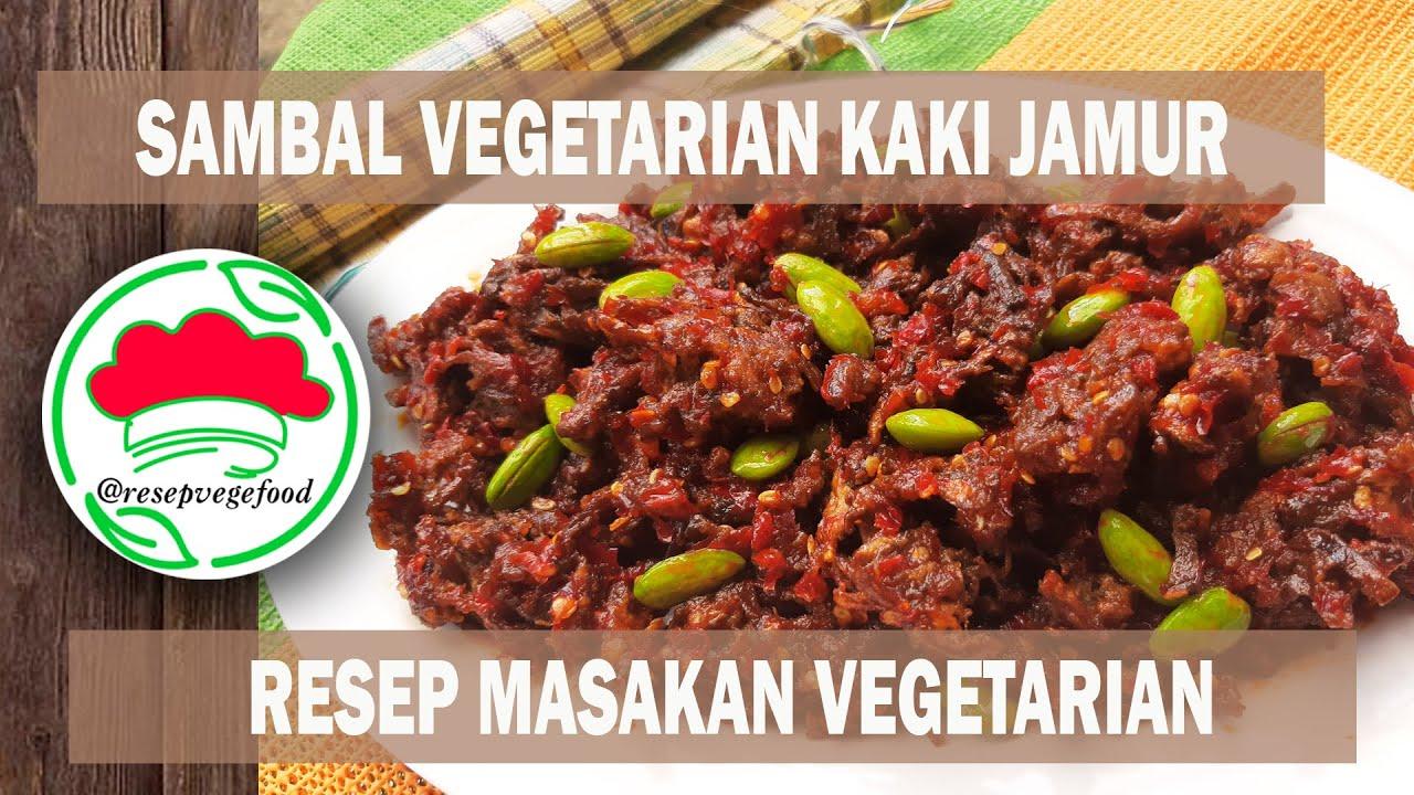 Sambal Vegetarian Kaki Jamur Resep Masakan Vegetarian Youtube
