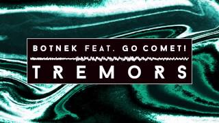 Botnek feat. Go Comet! - Tremors (Audio) I Dim Mak Records