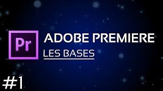 Les bases d'Adobe Premiere Pro CS6/CC - Partie 1 : Premier Projet