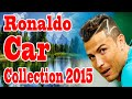 Amazing Cristiano Ronaldo CR7 Car Collection 2015