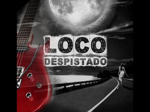 LOCO DESPISTADO - Allternativa Rock Pop Latino