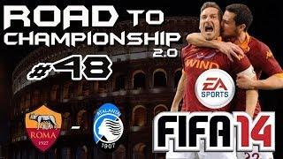 FIFA 14 ▌ROAD TO CHAMPIONSHIP #48 ▌ ROMA - ATALANTA [Difficoltà Leggenda]