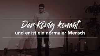 Der König kommt und er ist ein normaler Mensch - Lukas 2,1-7 - Maiko Müller