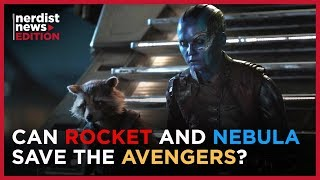 Why Rocket & Nebula Are Crucial to Defeating Thanos in AVENGERS: ENDGAME (Nerdist News Edition)
