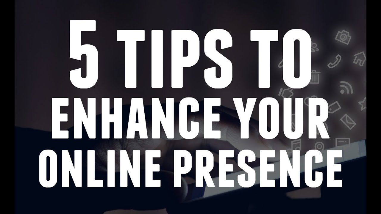 Image result for 5 Tips for Enhancing Your Online Presence""