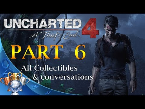 Uncharted 4: A Thief's End (All Collectibles & Conversations) PART 6 - No Commentary Walkthrough