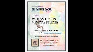 Workshop On Memory Studies- Dr. Avishek Parui | Intersections B.H.U. |