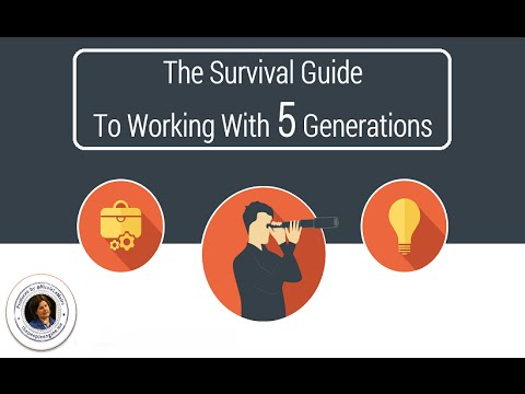 YOUR Survival Guide To Working With 5 Generations