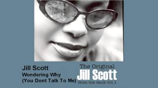 Jill Scott - Wondering Why (You Don