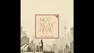 [Officical Audio] Một Ngày Khác - Young H ft B Ray X Roy P