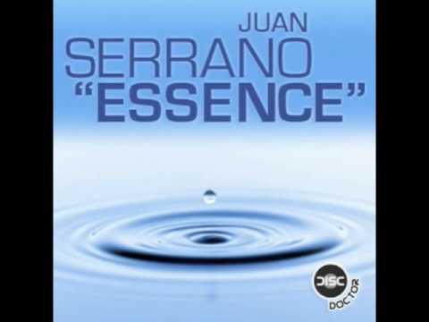 "Juan Serrano ""Essence"" (Dr. Kucho! Remix)"