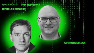 Block Digest Special Edition - Nicholas Gregory and Tom Trevethan (Commerceblock)