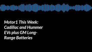 Podcast: GM Unveils New Long-Range Ultium Batteries and more!