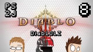 DiabLOLZ Ep 8